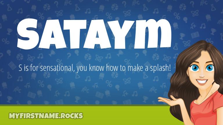 My First Name Sataym Rocks!