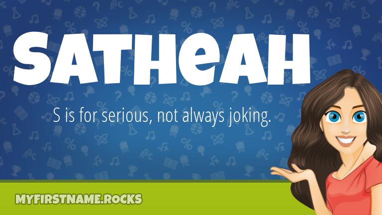 My First Name Satheah Rocks!