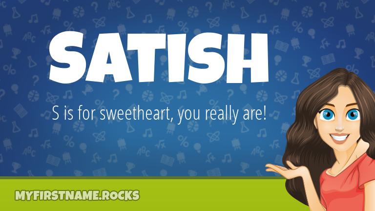 My First Name Satish Rocks!