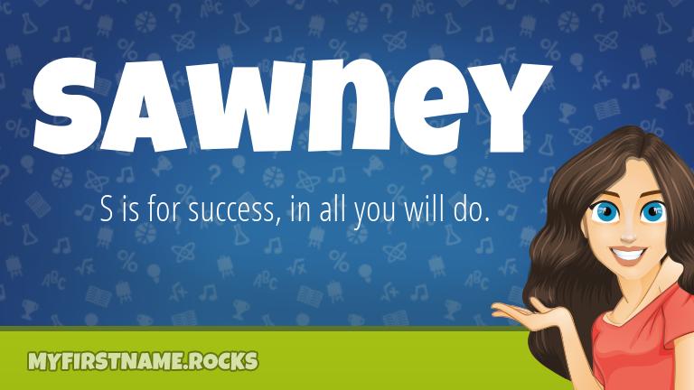My First Name Sawney Rocks!