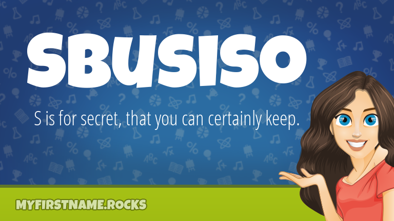 My First Name Sbusiso Rocks!