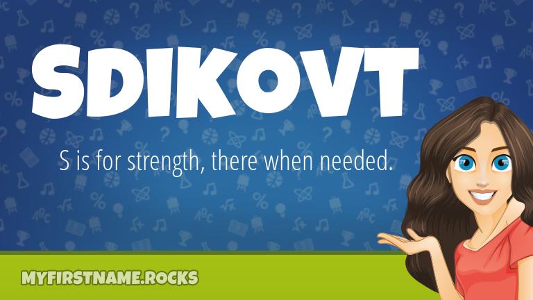 My First Name Sdikovt Rocks!