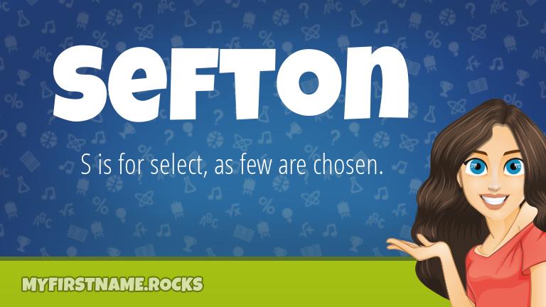 My First Name Sefton Rocks!
