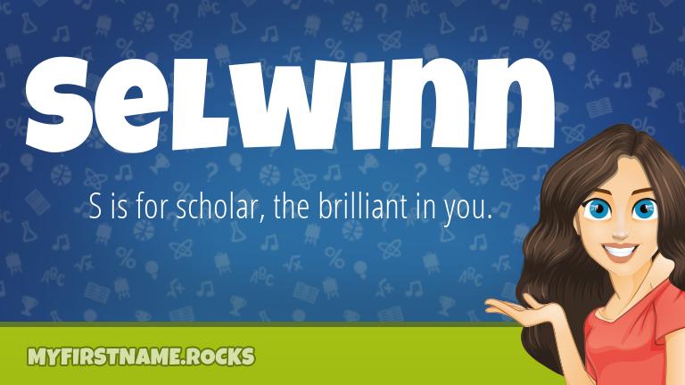 My First Name Selwinn Rocks!