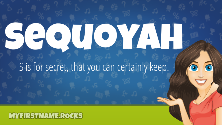 My First Name Sequoyah Rocks!