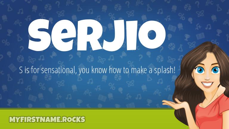 My First Name Serjio Rocks!
