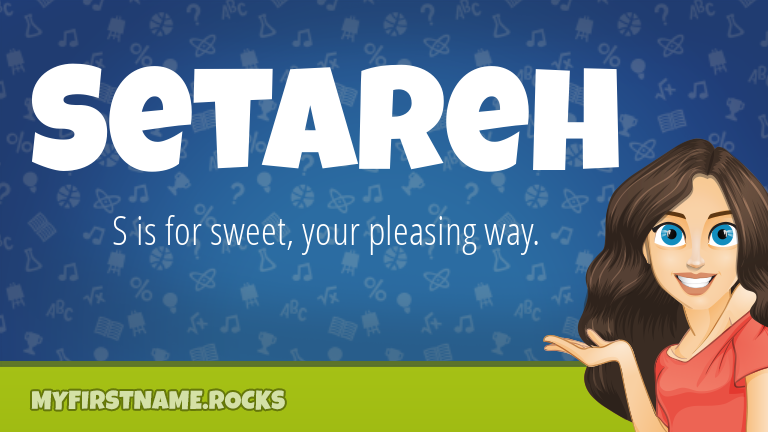 My First Name Setareh Rocks!