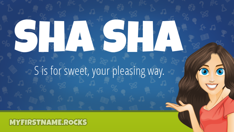 My First Name Sha Sha Rocks!