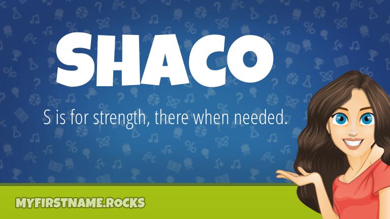 My First Name Shaco Rocks!