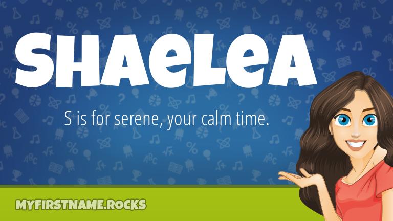 My First Name Shaelea Rocks!