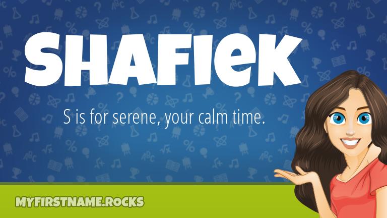My First Name Shafiek Rocks!