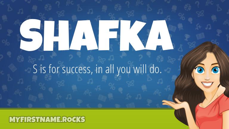 My First Name Shafka Rocks!