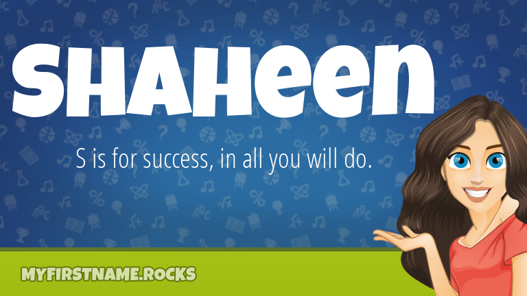 My First Name Shaheen Rocks!