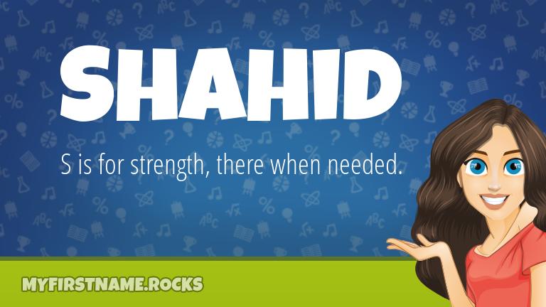 My First Name Shahid Rocks!