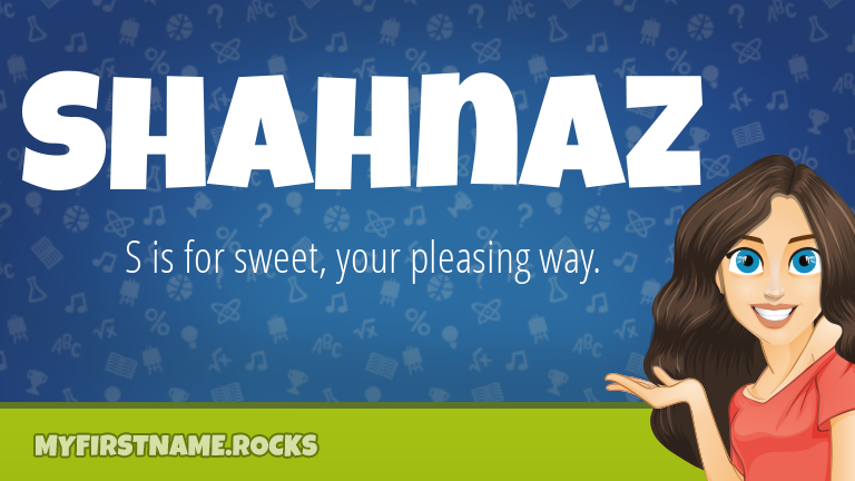 My First Name Shahnaz Rocks!
