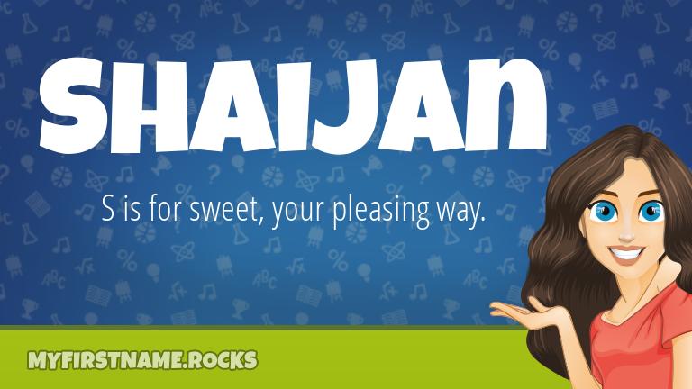 My First Name Shaijan Rocks!