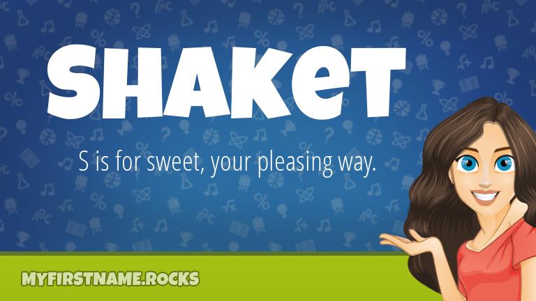 My First Name Shaket Rocks!