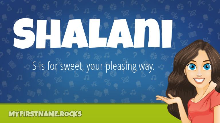 My First Name Shalani Rocks!