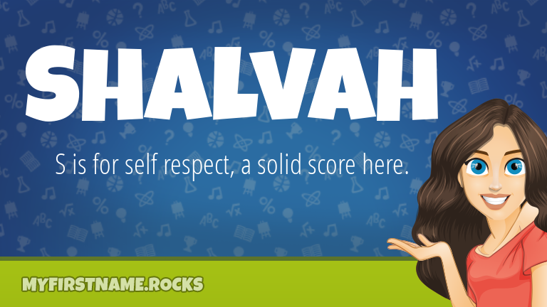 My First Name Shalvah Rocks!
