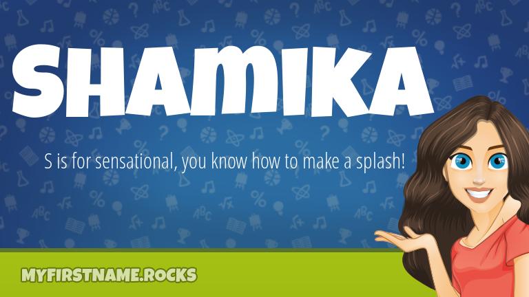My First Name Shamika Rocks!