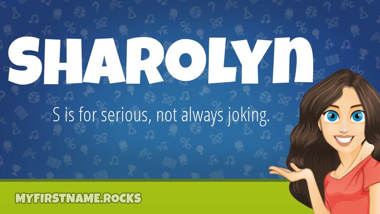 My First Name Sharolyn Rocks!