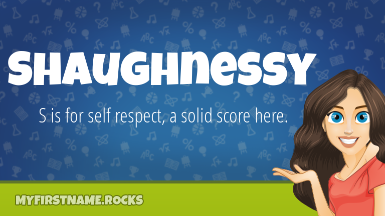 My First Name Shaughnessy Rocks!