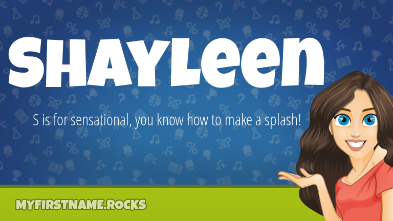 My First Name Shayleen Rocks!