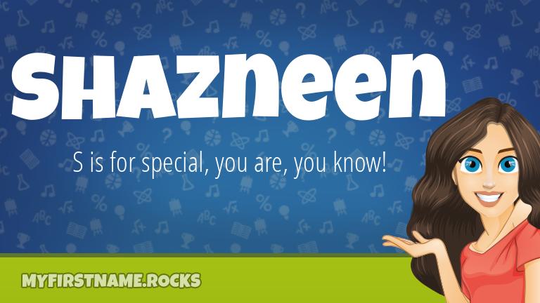 My First Name Shazneen Rocks!