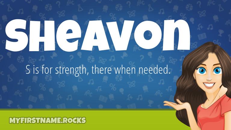 My First Name Sheavon Rocks!