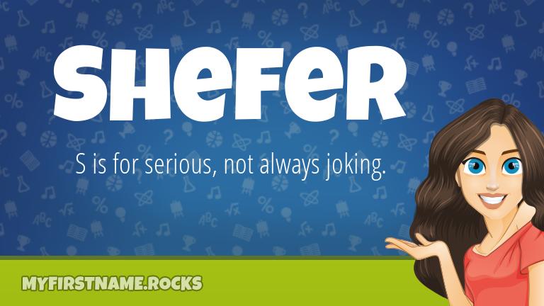 My First Name Shefer Rocks!