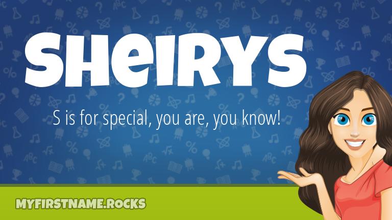 My First Name Sheirys Rocks!