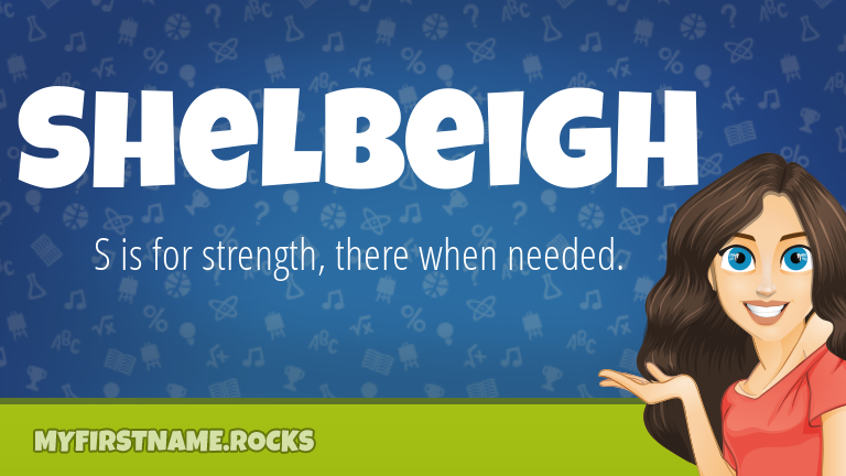 My First Name Shelbeigh Rocks!