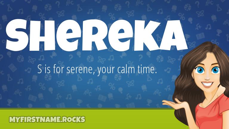 My First Name Shereka Rocks!