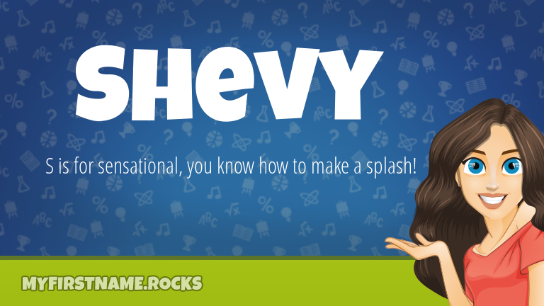 My First Name Shevy Rocks!