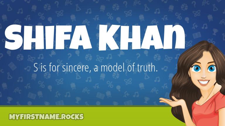 My First Name Shifa Khan Rocks!