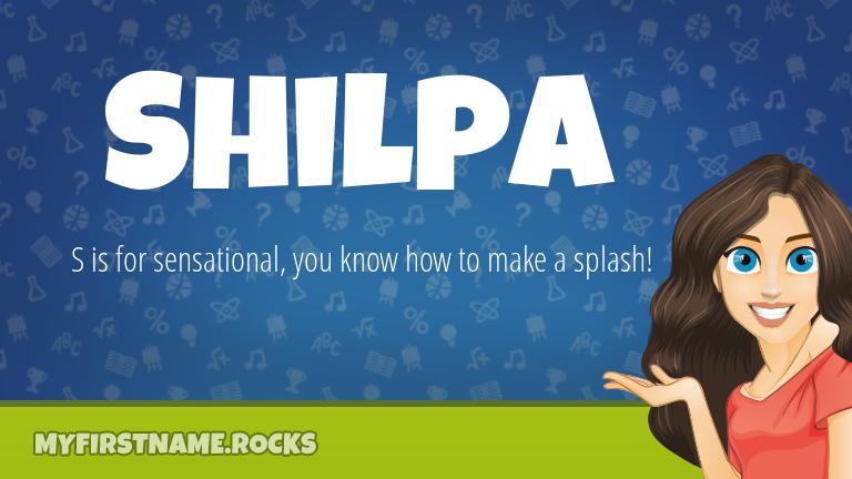 My First Name Shilpa Rocks!