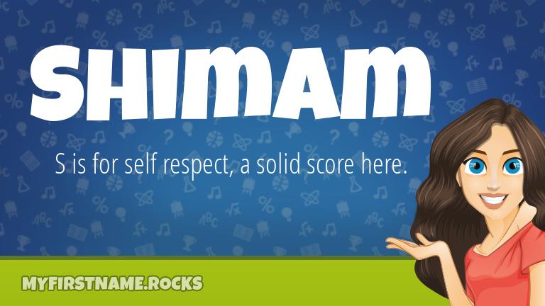 My First Name Shimam Rocks!