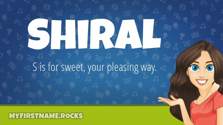 My First Name Shiral Rocks!