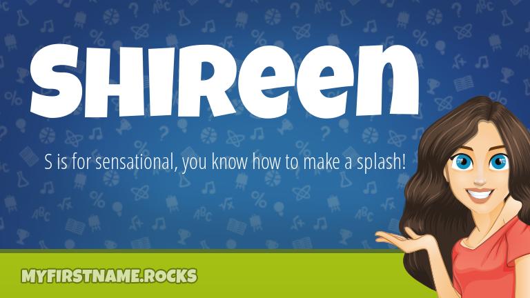 My First Name Shireen Rocks!