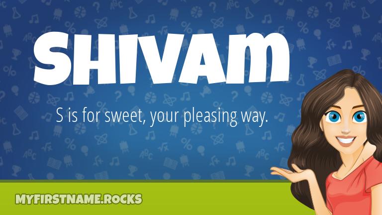 My First Name Shivam Rocks!