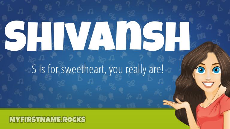 My First Name Shivansh Rocks!