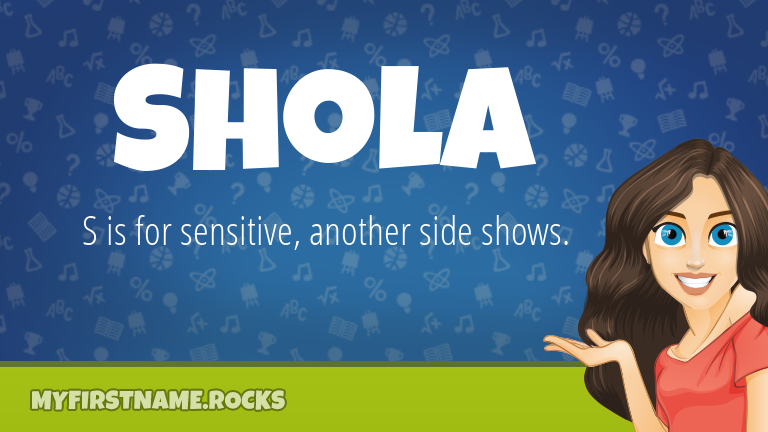 My First Name Shola Rocks!