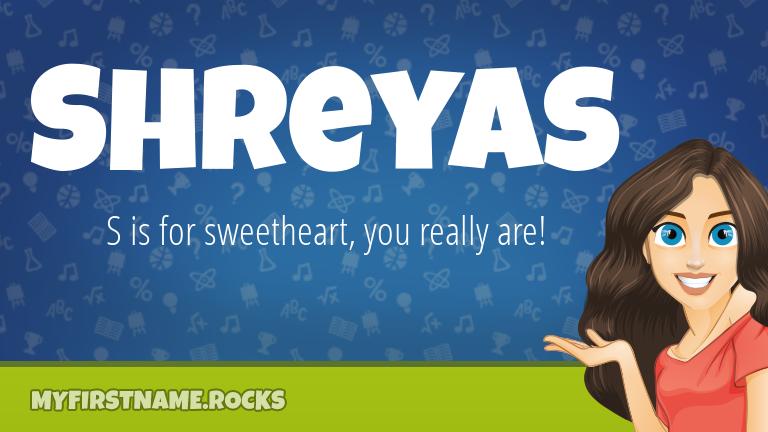 My First Name Shreyas Rocks!