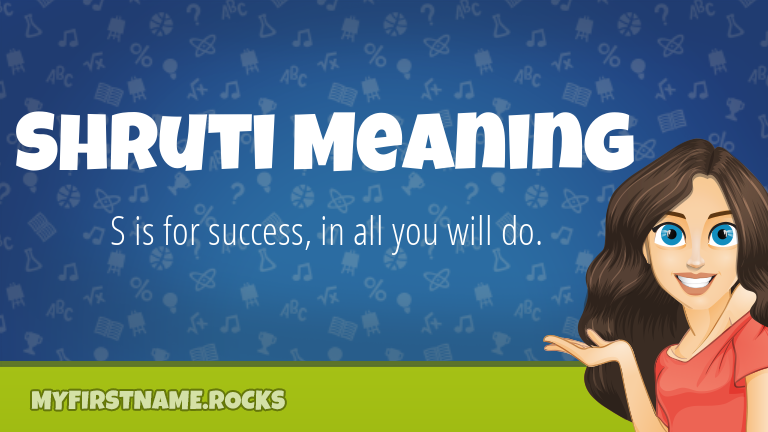 My First Name Shruti Meaning Rocks!