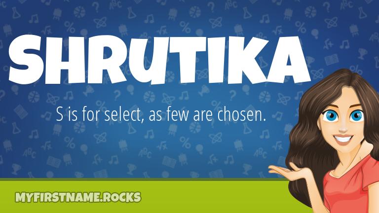 My First Name Shrutika Rocks!