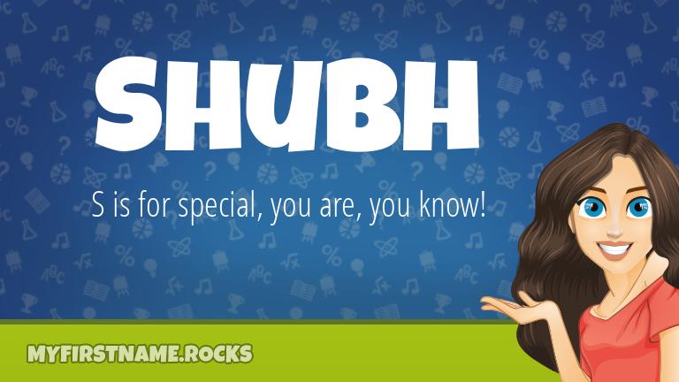 My First Name Shubh Rocks!