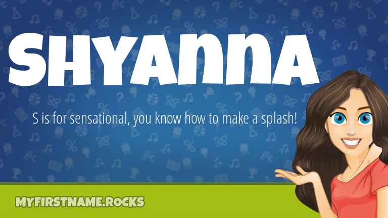 My First Name Shyanna Rocks!