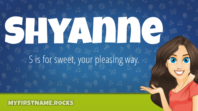 My First Name Shyanne Rocks!