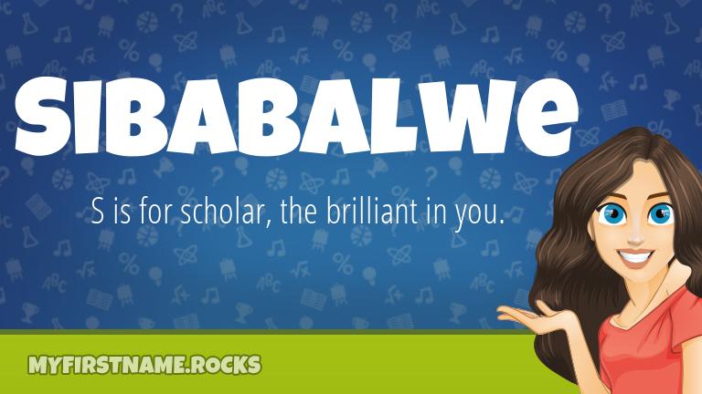 My First Name Sibabalwe Rocks!