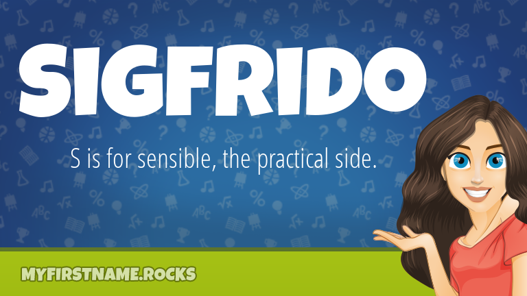My First Name Sigfrido Rocks!